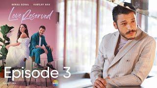 Cam Tavanlar | Love Reserved Episode 3