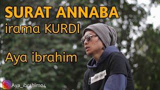 Download lagu AYA IBRAHIM SURAT ANNABA IRAMA KURDI