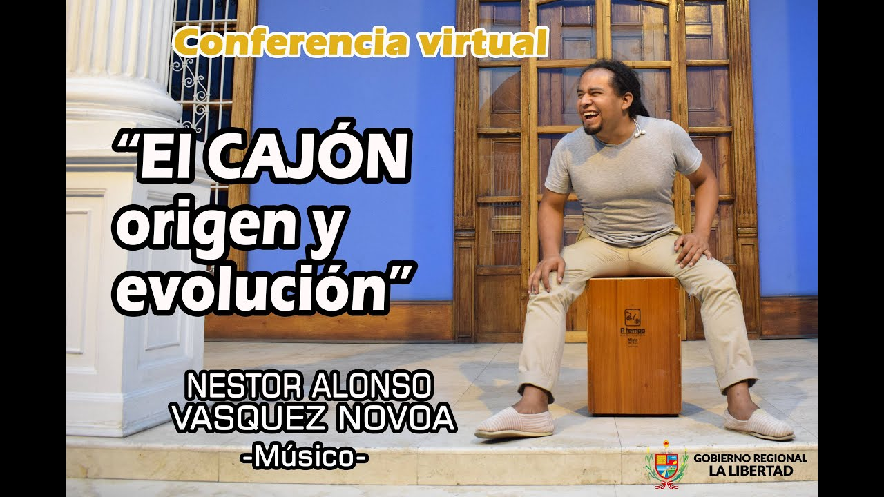 ▶️ EL CAJÓN peruano 🇵🇪 origen y evolución 👉 Nestor Alonso Vásquez Novoa [Mi 1ra Conferencia virtual]