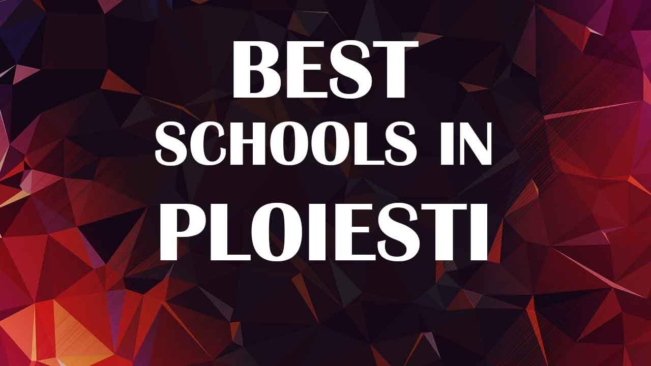 Download Best Schools around Ploiesti, Romania
