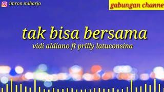 Download lagu Tak Bisa Bersama - Vidi Aldiano feat. Prilly Latuconsina (Official Music Video)[lirik]