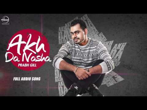 Akh Da Nasha ( Full Audio Song ) | Prabh...