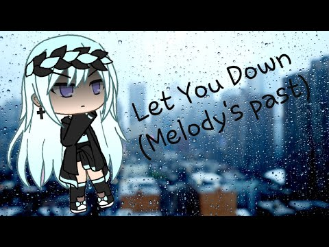 NF - Let You Down//GLMV//Gacha Life//Melody's Past//Inspired By Mystical Playz