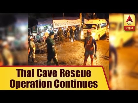Thai Cave Rescue Operation Continues