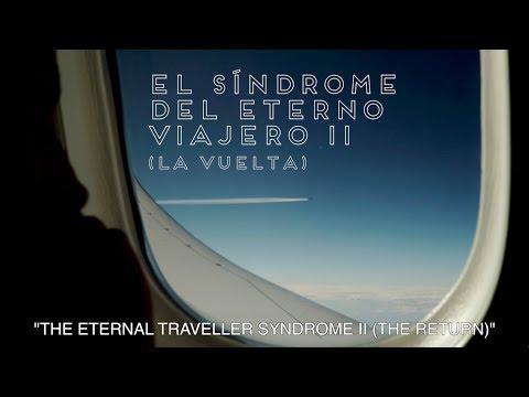 El síndrome del eterno viajero II (la vuelta)