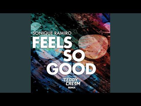 Feels So Good (Sonique vs. Ramiro) (Teddy Cream Remix) Mp3