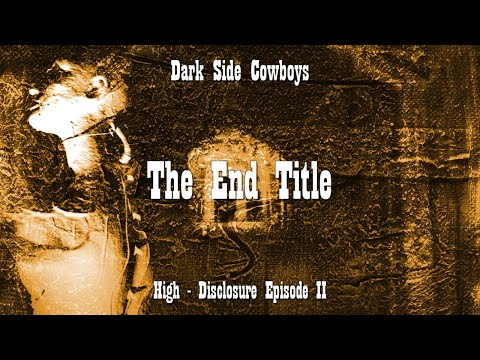 Dark Side Cowboys - High - The End Title