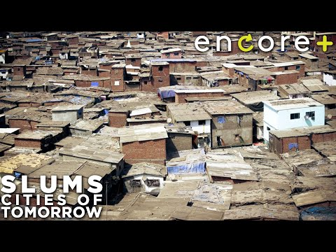 Slums: Cities Of Tomorrow — Feature Documentary