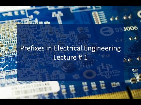 Prefixes in Electrical Engineering: EEUNI course Lecture # 1