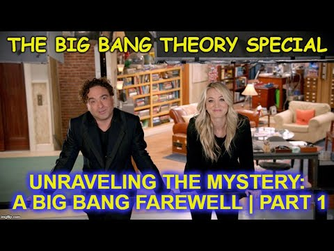 Unraveling The Mystery: A Big Bang Farewell | Part 1