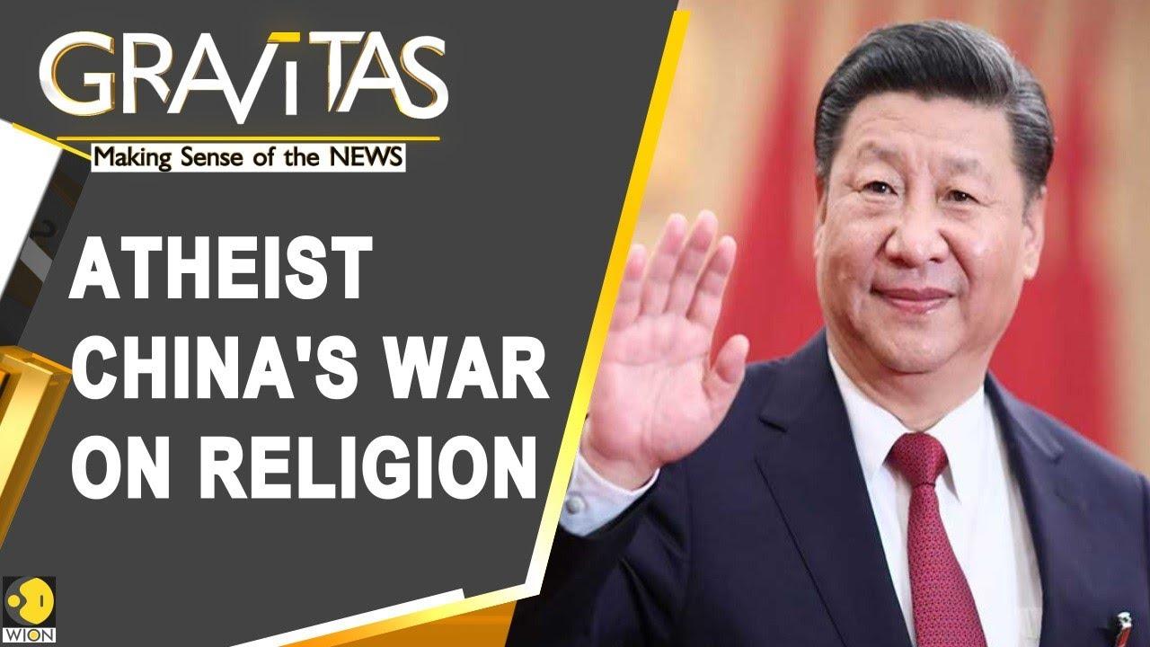 Gravitas: China targets foreign religious groups