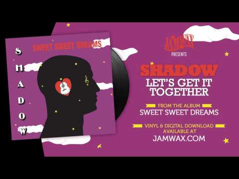 Shadow - Let's Get It Together