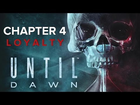 Until Dawn - Chapter 4 - Loyalty ( Walkthrough / Playthrough / Let's Play / Part 4 )