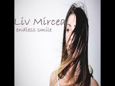 Liv Mircea-Endless Smile [Official Music Video]