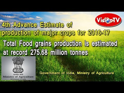 Estimate of production of major crops for 2016-17, India. Vision TV World.