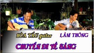 HOÀ TẤU Guitar bolero LÂM THÔNG / Chuyến Đi Về Sáng / st Trần Thiện Thanh & Mạnh Phát /nhạc vàng hay