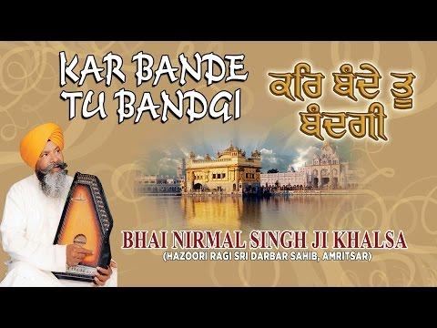KAR BANDE TU BANDGI - BHAI NIRMAL SINGH JI KHALSA || PUNJABI DEVOTIONAL || AUDIO JUKEBOX ||