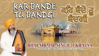 kar bande tu bandgi bhai nirmal singh ji khalsa punjabi devotional audio jukebox