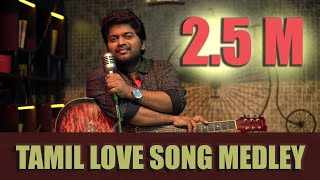 ISHAAN DEV | TAMIL LOVE SONG MEDLEY