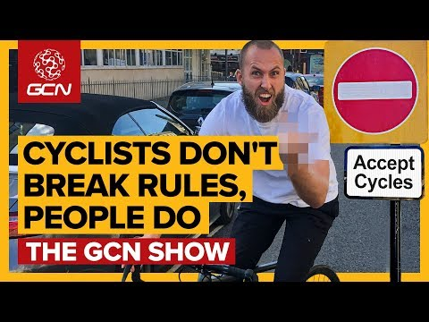 Cyclists Don't Break Rules: People Do   GCN Show Ep. 349