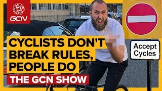 Cyclists Don't Break Rules: People Do | GCN Show Ep. 349