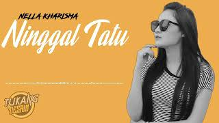Gambar cover Nella Kharisma - Ninggal Tatu (Video Music)