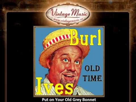 Burl Ives   Put on Your Old Grey Bonnet