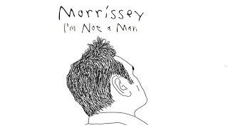 Morrissey: I'm Not a Man (Unofficial Video)