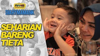 SEHARIAN BARENG MAMA RIETA #DIARYMAMANK
