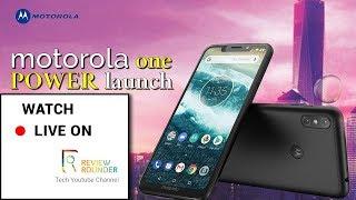 Motorola One power Live 🔴Launch Event | Motorola One Power India Launch 🔴Live Stream From Delhi