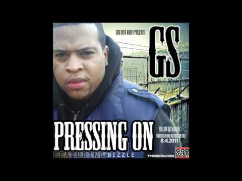 GS Feat. Bizzle - Pressing On  (Warning Before Destruction 2)