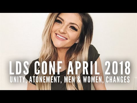 My Thoughts & Summary of LDS CONF April 2018 | changes, unity, atonement