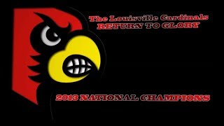 "The Louisville Cardinals ""Return To Glory"", 2013 National Champions"
