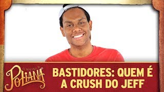 Bastidores: quem é a crush do Jeff? | As Aventuras de Poliana