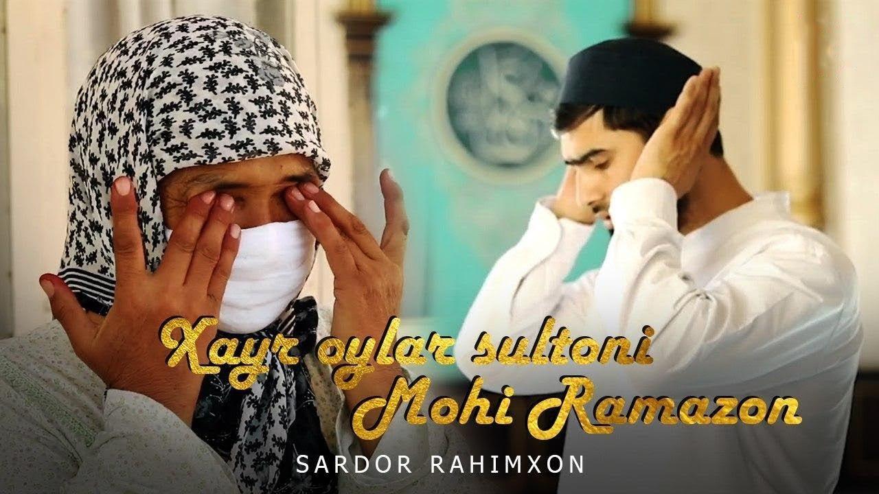 Sardor Rahimxon - Xayr oylar sultoni Mohi Ramazon (Official Video) 2020