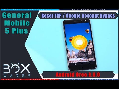 Reset FRP -  bypass google account for general mobile 5 plus android oreo 8.0.0