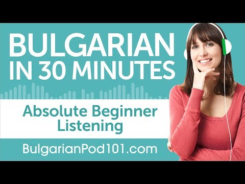 30 Minutes of Bulgarian Listening Comprehension for Absolute Beginner