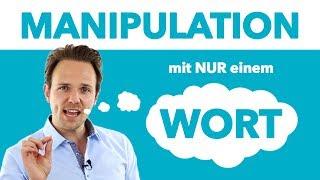 Manipulation mit nur einem Wort - Mächtiger Trick der Psychologie