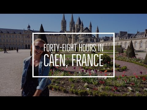 48 Hours in Caen, France