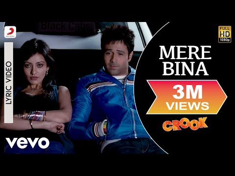 Mere Bina - Crook | Lyric Video | Emraan Hashmi | Neha Shrama