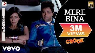 Mere Bina - Crook | Lyric Video | Emraan Hashmi | Neha Shrama