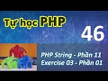 Tự học PHP - 46 PHP String - 11 Exercise 03 - Part 1