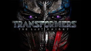 Transformers: The Last Knight Non Spoiler & Spoiler Review