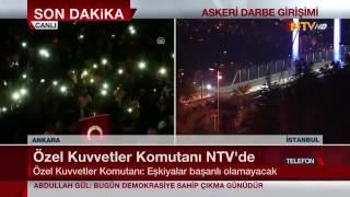 15.07.2016  Özel kuvvetler komutani Zekai Aksakallı NTV canlı yayını