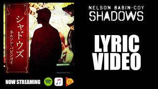 "Lyric video for ""Shadows"" by Nelson Babin-Coy Download / stream ""Sh..."