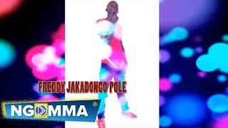 Pole By Freddy Jakadongo (Official Audio)