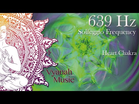 Solfeggio frequency 639 Hz | Harmonize Relationships | Attract Love | Heart Chakra