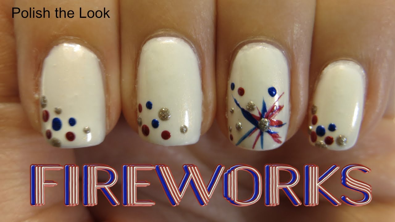 Fireworks Nail Design 4th Of July Nails Youtube