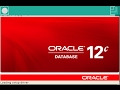 Oracle 12c Database  Full installation