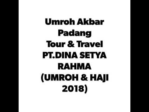 PT.DINA SETYA RAHMA (Umroh Akbar Padang 140318)